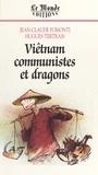 Bruno Tertrais et  Pomonti - Viêtnam, communistes et dragons.