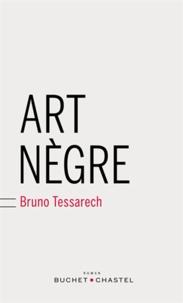 Bruno Tessarech - Art nègre.