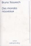 Bruno Tessarech - Des mondes nouveaux.