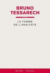 Bruno Tessarech - La femme de l'analyste.