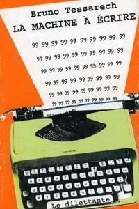 Bruno Tessarech - La machine à écrire.