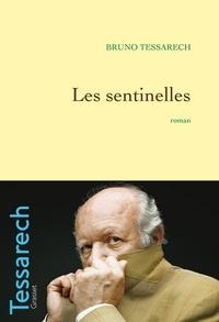 Bruno Tessarech - Les sentinelles.