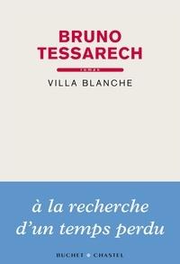 Bruno Tessarech - Villa Blanche.