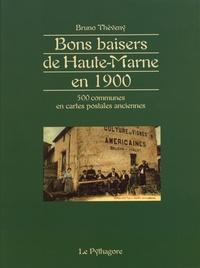 Bruno Théveny - Bons baisers de Haute-Marne en 1900 - 500 communes en cartes postales anciennes.