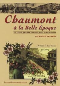 Bruno Théveny - Chaumont à la Belle Epoque.