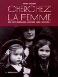 Bruno Théveny - Cherchez la femme - Des Haut-Marnaises illustrées dans l'histoire....