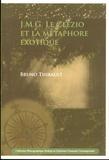 Bruno Thibault - J.M.G Le Clézio et la métaphore exotique.
