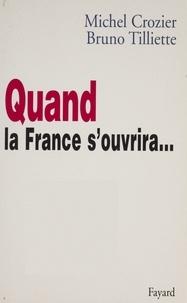 Bruno Tilliette et Michel Crozier - Quand la France s'ouvrira....