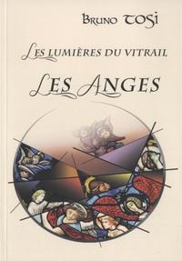 Bruno Tosi - Les Lumières du Vitrail - Les Anges.