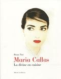 Bruno Tosi - Maria Callas - La divine en cuisine.