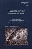 Bruno Traversi et Alexandre Mercier - L'arrière-monde ou l'inconscient neutre - Physique quantique et psychologie des profondeurs selon W. Pauli et C.G. Jung.