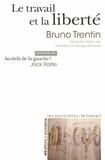 Bruno Trentin - Le travail et la liberté - Précédé de Au-delà de la gauche ?.