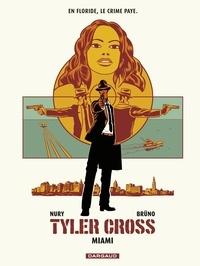 Brüno et Fabien Nury - Tyler Cross - tome 3 - Miami - Miami.