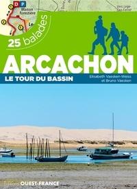 Bruno Vaesken et Elisabeth Vaesken-Weiss - Arcachon, le tour du bassin - 25 balades et 25 cartes détaillées.