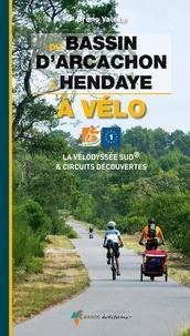 Bruno Valcke - Du bassin d'Arcachon à Hendaye à vélo - La vélodyssée Sud & circuits découvertes.