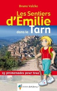 Bruno Valcke - Les Sentiers d'Emilie dans le Tarn - 25 Balades pour tous.
