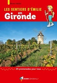 Bruno Valcke - Les sentiers d'Emilie en Gironde - 25 promenades pour tous.
