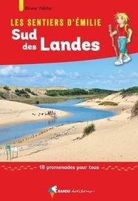 Bruno Valcke - Les sentiers d'Emilie Sud des Landes - 18 promenades pour tous.