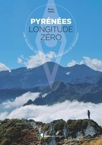 Deedr.fr Pyrénées longitude zéro - Une traversée indédite le long du méridien de Greenwich Image