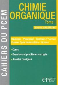 Bruno Valentin - Chimie organique - Tome 1.