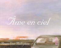 Bruno Van Belleghem et Catherine Duquaire - Ame en ciel.