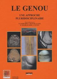 Bruno Vande Berg et Stefano Bianchi - Le genou - Une approche pluridisciplinaire.