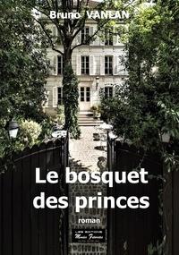 Bruno Vanlan - Le bosquet des princes.
