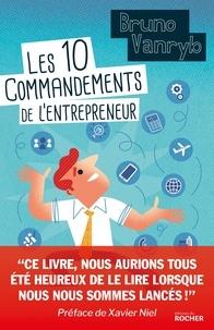 Bruno Vanryb - Les 10 commandements de l'entrepreneur.