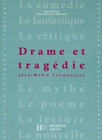 Bruno Vercier et Jean-Marie Thomasseau - Drame et Tragédie - Edition 2001.