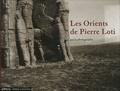 Bruno Vercier - Les Orients de Pierre Loti par la photographie.