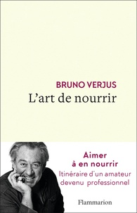 Bruno Verjus - L'art de nourrir.