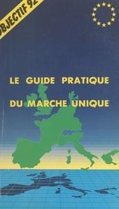 Bruno Vever et Fernande Pellejero - Objectif 92, le guide pratique du marché unique.