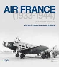 Bruno Vielle - Air France (1933-1944) - Un turbulent décollage.