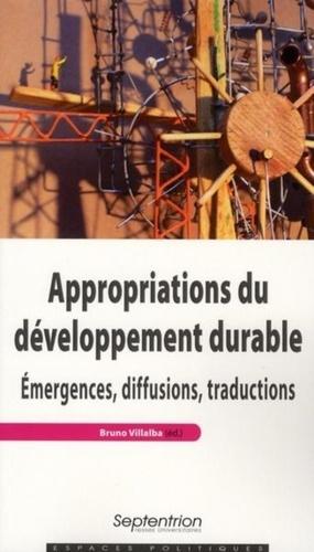 Appropriations du développement durable. Emergences, diffusions, traductions
