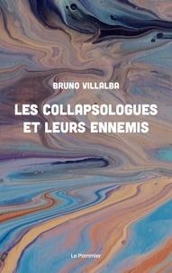 Bruno Villalba - Les collapsologues et leurs ennemis.