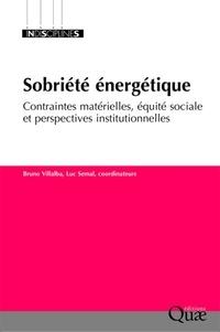 Bruno Villalba et Luc Semal - Sobriété énergétique - Contraintes matérielles, équité sociale et perspectives institutionnelles.