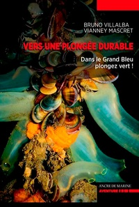 Bruno Villalba et Vianney Mascret - Vers une plongée durable éco-responsable.