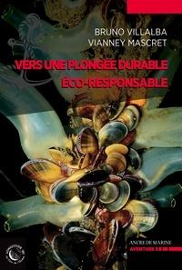 Bruno Villalba et Vianney Mascret - Vers une plongée durable, éco-responsable.