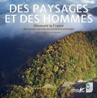Bruno Vincens et Félix Pirovano - Des paysages et des hommes - Découvrir la France des espaces naturels aux territoires aménagés.