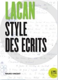 Bruno Vincent - Lacan, style des écrits.