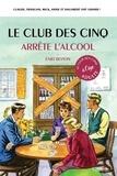 Bruno Vincent - Le Club des cinq arrête l'alcool.