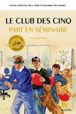 Bruno Vincent - Le club des cinq part en séminaire.