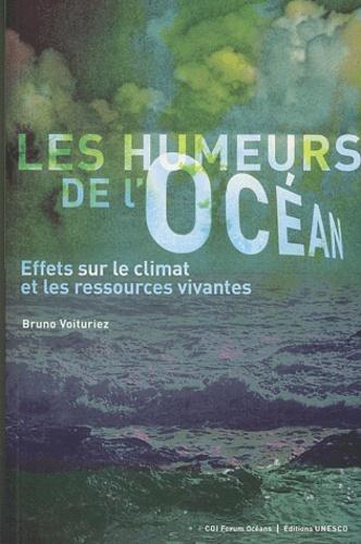 Bruno Voituriez - Les humeurs de l'océan - Effets sur le climat et les ressources vivantes.