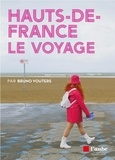 Bruno Vouters - Hauts de France, le voyage.