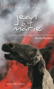 Bruno Vouters - Jean et Marie.