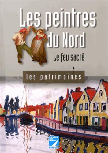 Bruno Vouters et Rémi Vouters - Les peintres du Nord - Le feu sacré.