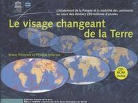 Bruno Vrielynck et Philippe Bouysse - Le visage changeant de la Terre - L'éclatement de la Pangée et la mobilité des continents au cours des derniers 250 millions d'années. 1 Cédérom