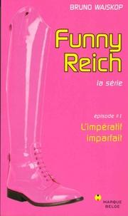 Bruno Wajskop - Funny Reich Tome 1 : L'impératif imparfait.