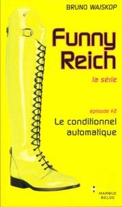 Bruno Wajskop - Funny Reich Tome 2 : Le conditionnel automatique.