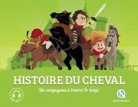Bruno Wennagel et Mathieu Ferret - Histoire du cheval - Un compagnon à travers le temps.